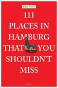 111 places in Hamburg that you shouldnt miss by Wolf Rike